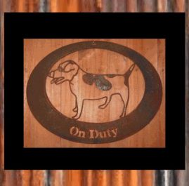 Jack Russell on duty. $50. This Wall plaque is approximately 450 x 350 mm in Raw or Rust finish Also available in Black Metal Guard finish $75.00