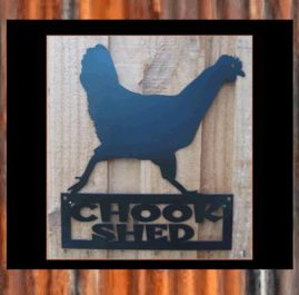 Chook shed hen (F), This wall plaque is 300 x 380 mm and finished in Black Metal Guard paint. $55. Also available in Sealed Copper Sulphate $70 Raw or Rust $40 Gold & Dark Patina $70